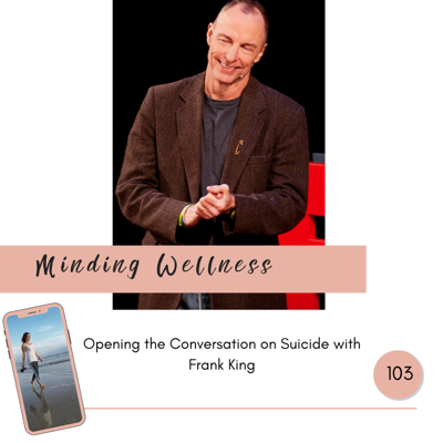 Cover art for Opening the Conversation on Suicide with Frank King
