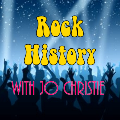 Rock History with Jo Christie