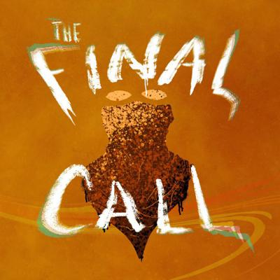 Cover art for Episode 3 - The Final Call