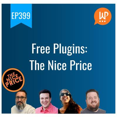 Cover art for EP399 - Free Plugins: The Nice Price - WPwatercooler