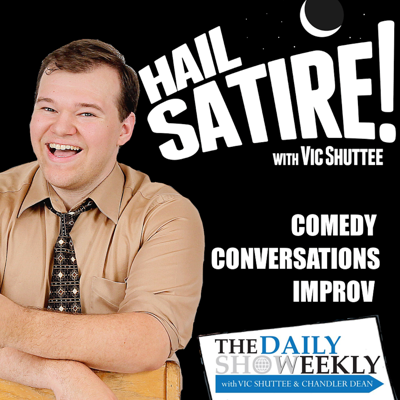 Hail Satire! is all about comedy! Hosted by  Vic Shuttee, Hail Satire! has gotten interviews with some of the best in the business: stand-ups, screenwriters, directors, actors, improvisers, content creators and more! And then there's the specials: comedy brackets, best of lists, debates and discussion, live improv, original sketches and series recaps. Home of The Daily Show Weekly Podcast, co-hosted with Chandler Dean.  Keep laughing, keep crying, keep yourself from dying.