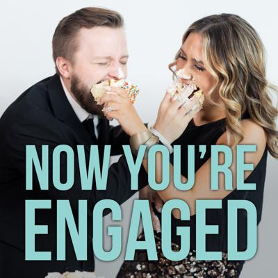 Now You're Engaged
