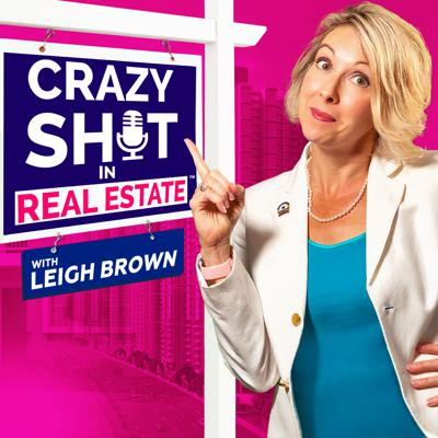 Crazy Sh*t in Real Estate!—a podcast that will shatter the HGTV-induced veneer of real estate, and celebrate the challenges of working in this wild, wacky business.