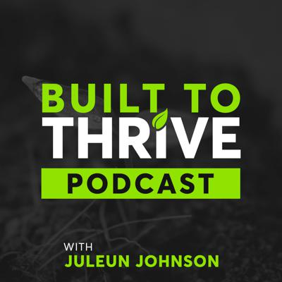 Built To Thrive Podcast