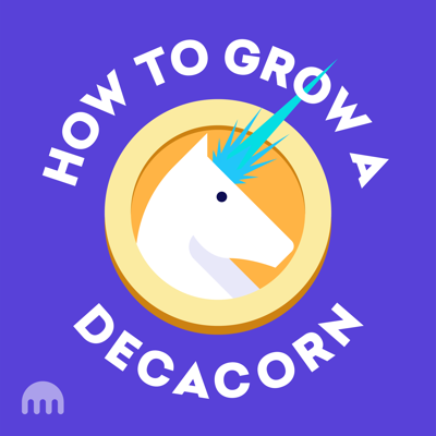 How To Grow A Decacorn
