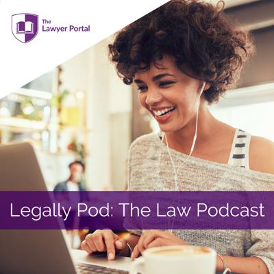 Legally Pod: The Law Podcast