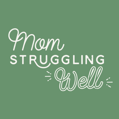 Join me as I ask all kinds of moms how they're struggling WELL. It's not entirely about parenthood or struggles though. It's funny too. I double-dog dare you to subscribe and then tell everyone you know.