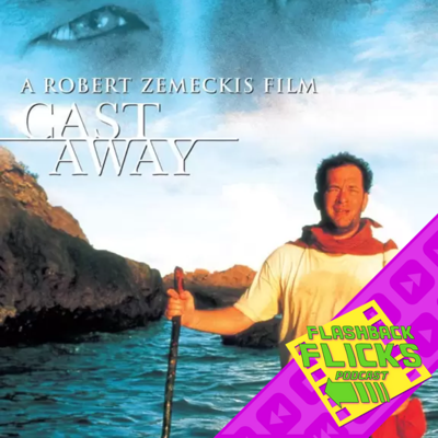 Cover art for Cast Away (2000) Movie Review | Flashback Flicks Podcast