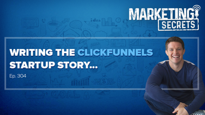 Cover art for Writing The Clickfunnels Startup Story...