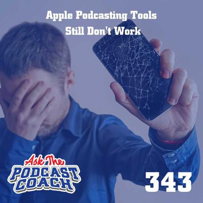 Cover art for Apple's Podcasting Tools Are STILL Not Working