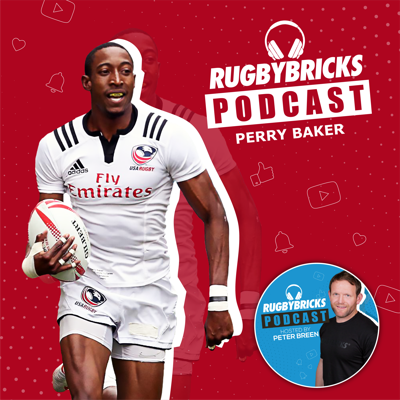 Cover art for #21: Perry Baker | World Rugby Sevens Player Of The Year & The Work That Goes Into Greatness