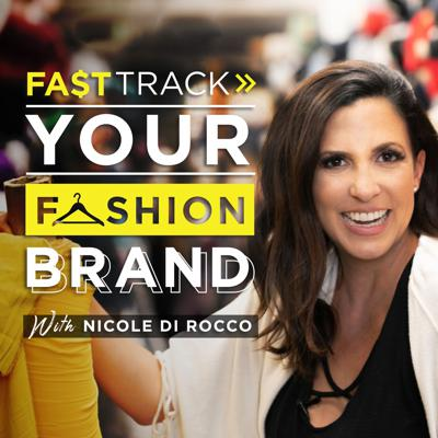 Are you ready to launch a Clothing Line? or Scale your Fashion Brand? Get ready to FastTrack your business with the latest strategies, mentoring advice and inspiration from industry experts and Fashion CEOs. FastTrack Your Fashion Brand Podcast with Nicole Di Rocco will inspire you to take action with the goal to work smarter not harder!   This podcast is for any fashion entrepreneur that wants to create a sample, sell to big box retailers, master social media for their brand, to seeing their designs walk down the runway at New York Fashion Week. New episodes air every Tuesday.