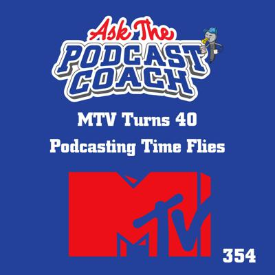 Cover art for MTV Turns 40 - Podcasting Time Travels Fast