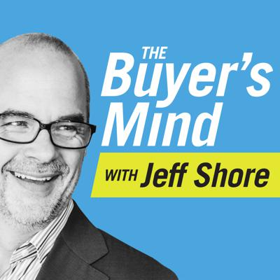 The Buyer's Mind: Sales Training with Jeff Shore