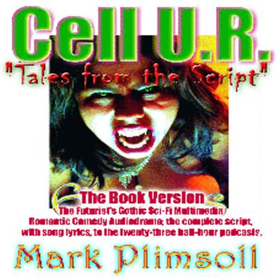 Cell U.R. - A Sci-fi Musical Comedy Radiodrama audiobook of Vampires and Human Cellphones