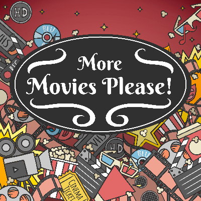 More Movies Please!