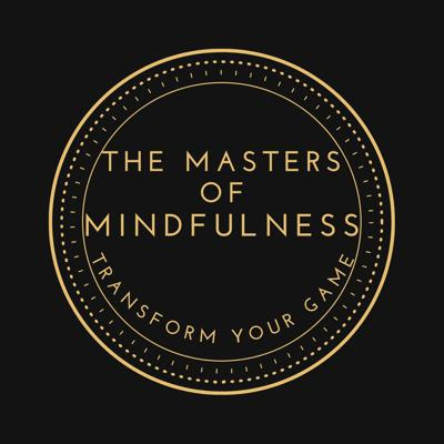 The Masters of Mindfulness