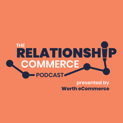 The Relationship Commerce Podcast