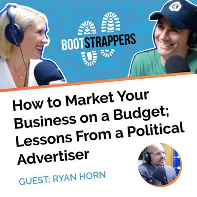 Cover art for Bootstrappers ft. Ryan Horn: How to Market Your Business on a Budget
