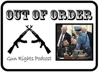 Out of Order Gun Rights podcast