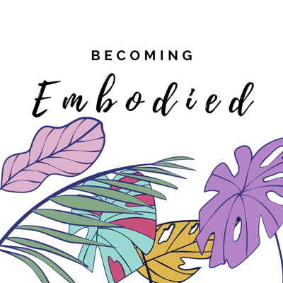 Becoming Embodied