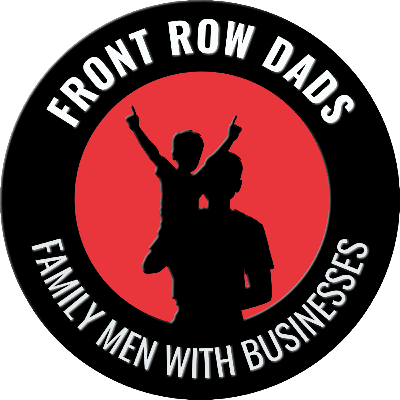 Front Row Dads | Family Men with Businesses, Not Businessmen with Families