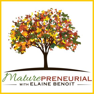Maturepreneurial Podcast: Interviews with Older Entrepreneurs | Online Business Tips | Learn From Those Who Have Succeeded