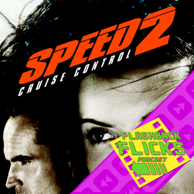 Cover art for Speed 2: Cruise Control (1997) Movie Review | Flashback Flicks Podcast