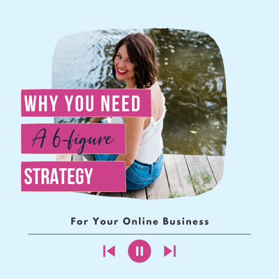 Cover art for Why You Need A 6-Figure Strategy For Your Online Business