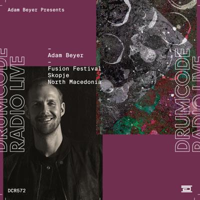 Cover art for DCR572 – Drumcode Radio Live – Adam Beyer live from Fusion Festival, Macedonia