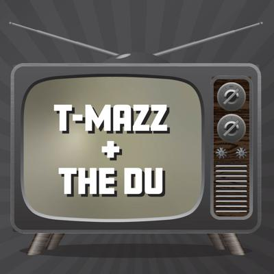T-Mazz and The Du