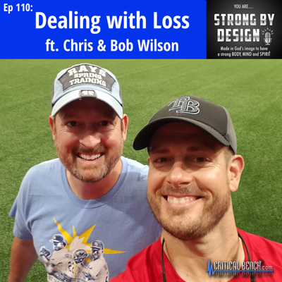 Cover art for Ep 110 Dealing with Loss ft. Chris & Bob Wilson