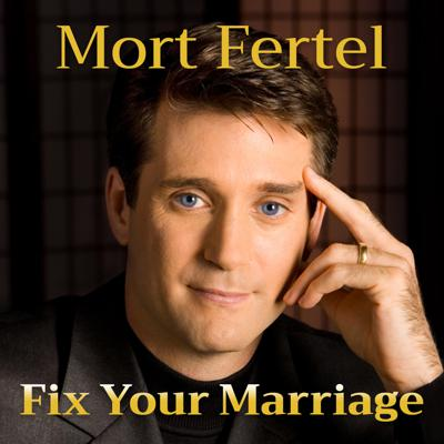 Marriage Fitness with Mort Fertel