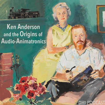 Cover art for DHI 093 - Ken Anderson and the Origins of Audio-Animatronics - Pt. 3
