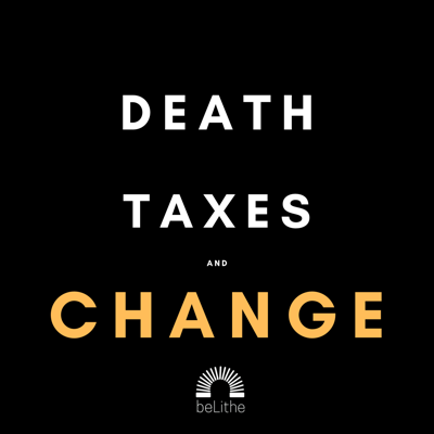 Death, Taxes, and Change with Chris Daily