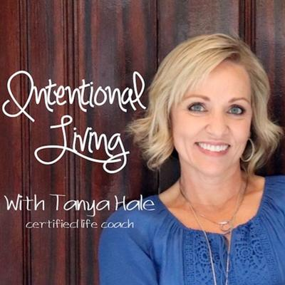 Intentional Living with Tanya Hale