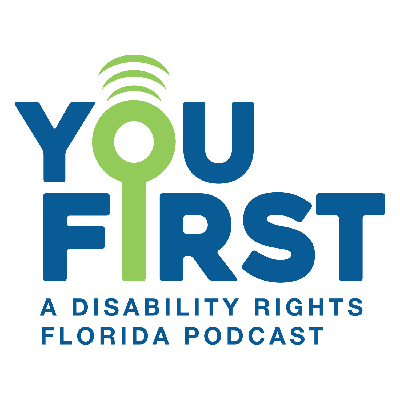 The purpose of You First is to discuss the rights of individuals with disabilities, putting your rights first. Host Keith Casebonne tackles important issues with knowledgeable guests, accounting first-hand experiences and discussing available resources for persons with disabilities. This podcast is produced by Disability Rights Florida, a not-for-profit corporation working to protect and advance the rights of Floridians with disabilities through advocacy and education. You can learn more about Disability Rights Florida on our website at DisabilityRightsFlorida.org.