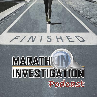 Marathon Investigation Podcast