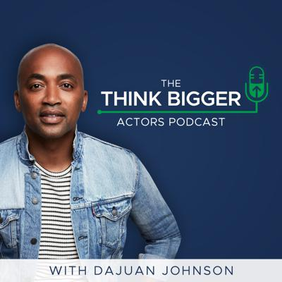 Cover art for Trailer for the Think Bigger Actors Podcast
