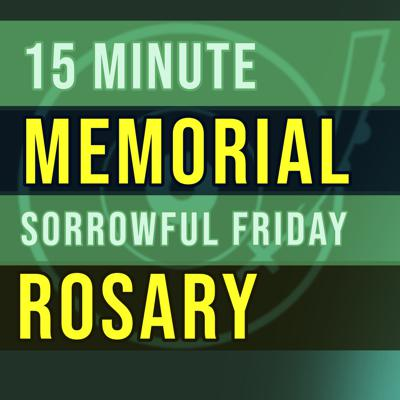Cover art for 15 Minute Rosary - FRIDAY - Sorrowful - MEMORIAL