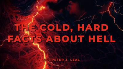 Cover art for The Cold, Hard Facts About Hell | Part I | Dr. Peter Leal, Sr.