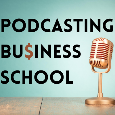 Podcasting Business School