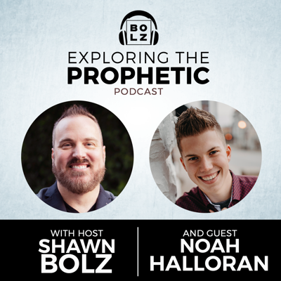 Cover art for Exploring the Prophetic with Noah Halloran (Season 3, Ep. 38)