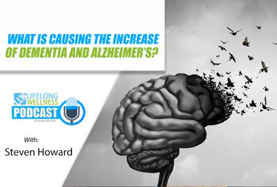 Cover art for What is Causing the Increase in Dementia and Alzheimer's with Steven Howard