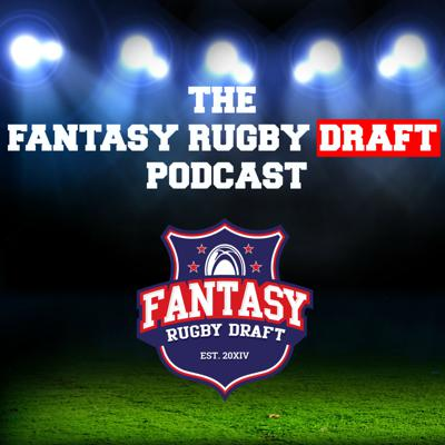 The Fantasy Rugby Draft Podcast