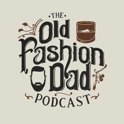 The Old Fashion Dads Podcast: Average Dad's having real conversations. Listen in as two fathers (and the occasional guest) discuss different issues centered around being a dad (from a Christian Worldview), while sipping on a different whiskey each week, and usually accompanied by a good cigar.
