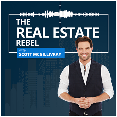 The Real Estate Rebel with Scott McGillivray