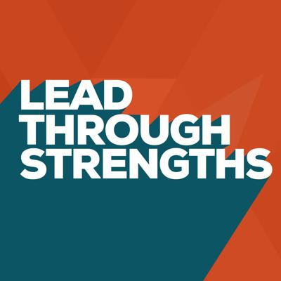 Lead Through Strengths with Lisa Cummings: leading teams & building work culture with Clifton StrengthsFinder & natural talents.   The