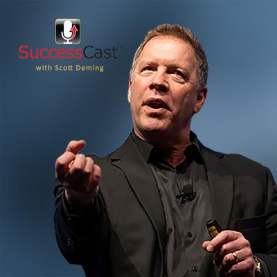 SuccessCast with Scott Deming
