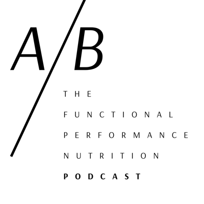 The Functional Performance Nutrition Podcast